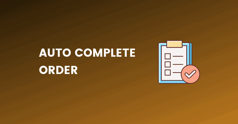 auto change order status to complete