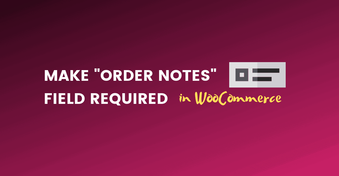 make order notes field required