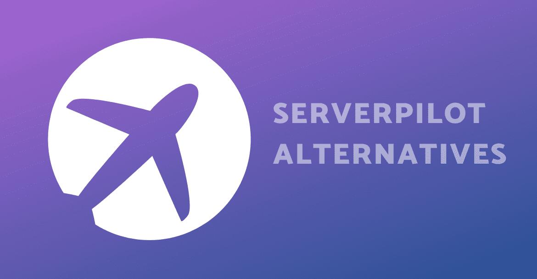 Serverpilot Alternatives