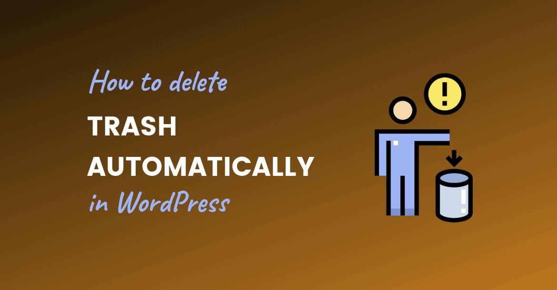 delete trash automatically wordpress