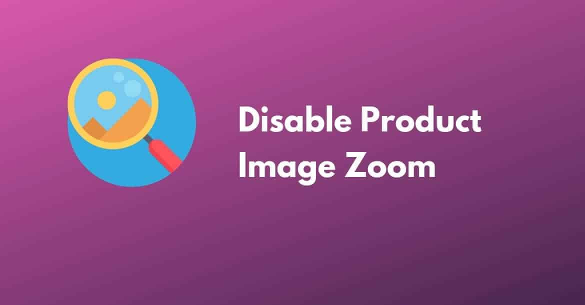 Disable Product Image Zoom