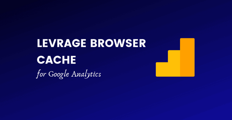 leverage browser cache for google analytics
